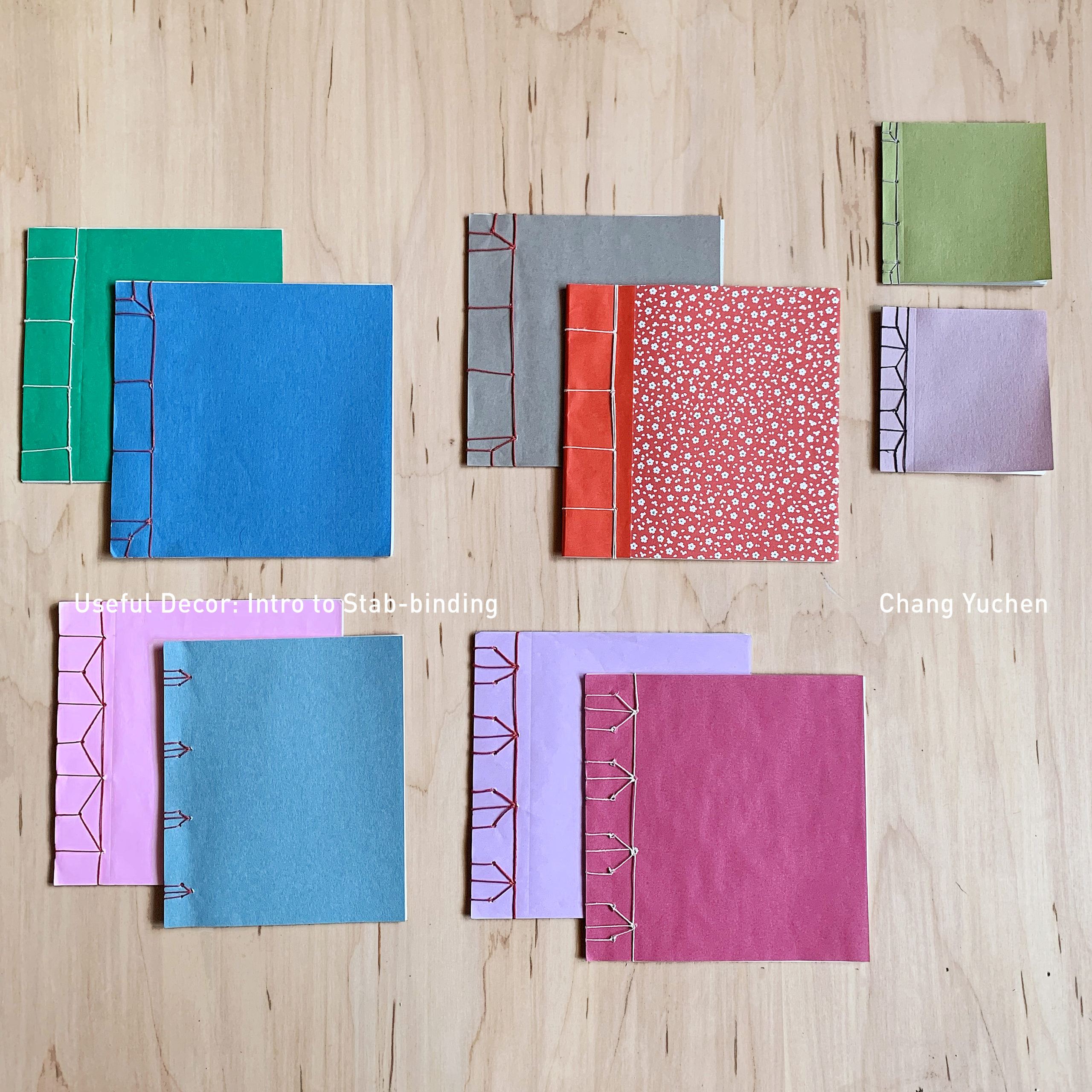 """Ten stab-bound books with colorful covers are spread out on a table. """"Useful Decor: Intro to Stab-binding"""" and """"Chang Yuchen"""" are typed across the image."""