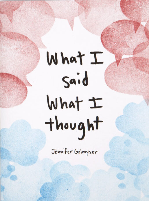 """Book over white background. The cover shows red and light blue watercolor speech bubbles and a text that reads """"What I said, What I thought"""""""