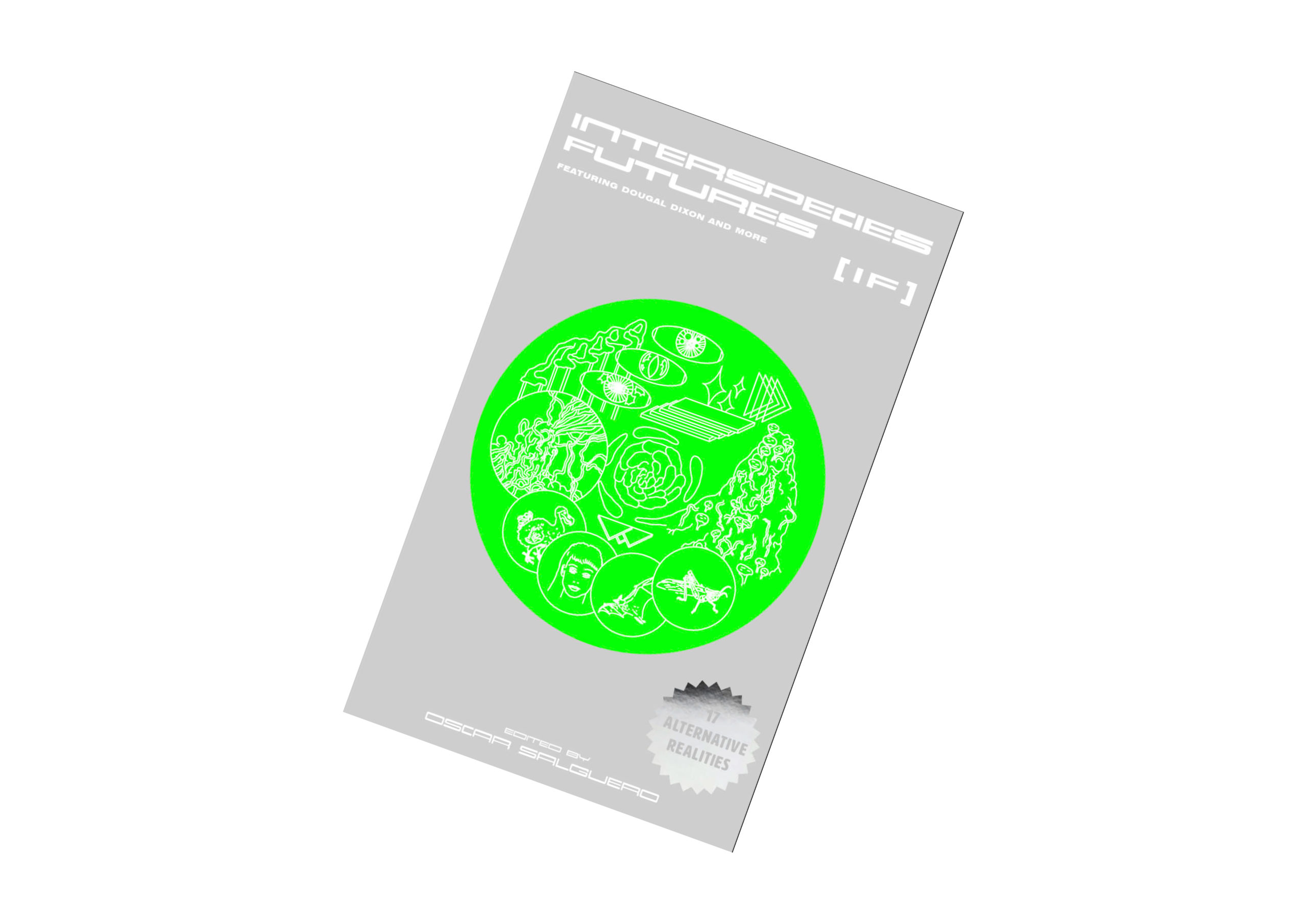 Interspecies Futures Catalog: a digital rendering of a grey book with sci-fi typography, and a green decal at the center with illustrations of speculative biological drawings