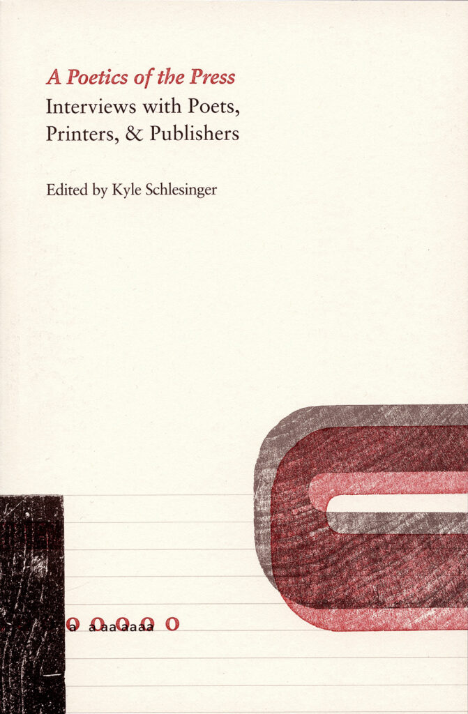 """A beige book with overlapping woodcuts in red and black near the bottom, with title """"A Poetics of the Press, Interviews with Poets, Printers, & Publishers"""""""